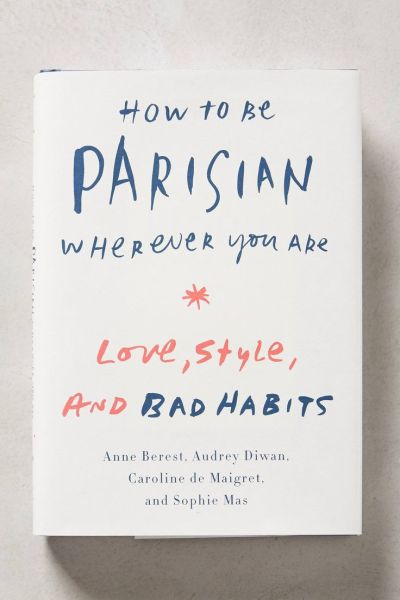 6. This Book on French Living, so I can prepare for my dream trip (one day)!